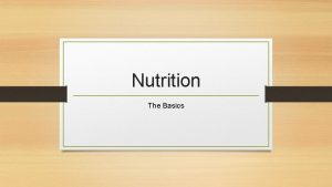 Nutrition The Basics Why should we care about