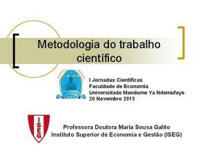 Metodologia do trabalho cientfico I Jornadas Cientficas Faculdade