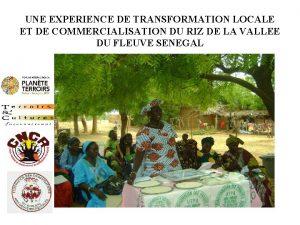 UNE EXPERIENCE DE TRANSFORMATION LOCALE ET DE COMMERCIALISATION