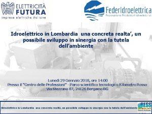 Idroelettrico in Lombardia una concreta realta un possibile
