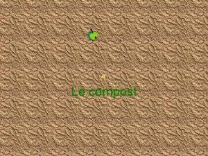 Le compost Dfinition du Compostage Compostage Procd biologique