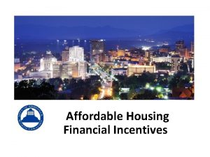 City of Asheville COMPREHENSIVE AFFORDABLE HOUSING STRATEGY Affordable
