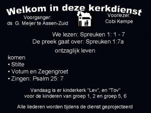 Voorganger ds G Meijer te AssenZuid Voorlezer Cobi