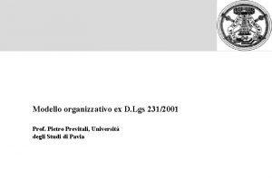 Modello organizzativo ex D Lgs 2312001 Prof Pietro