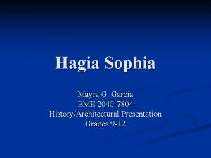 Hagia Sophia Mayra G Garcia EME 2040 7804