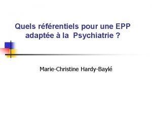 Quels rfrentiels pour une EPP adapte la Psychiatrie
