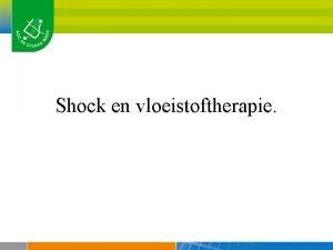 Shock en vloeistoftherapie Wat is shock Wat is