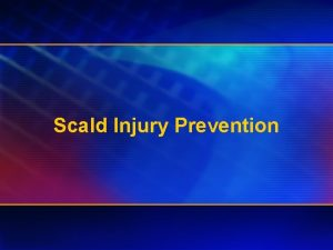 Scald Injury Prevention Scald Safety Scald Prevention Developed