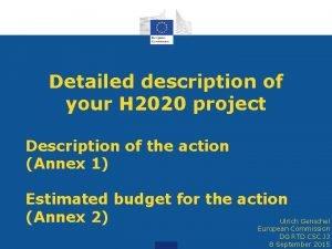 Detailed description of your H 2020 project Description