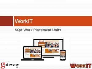 Work IT SQA Work Placement Units SQA Work