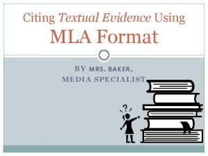 Citing Textual Evidence Using MLA Format BY MRS