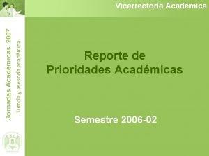 Tutora y asesora acadmica Jornadas Acadmicas 2007 Vicerrectora
