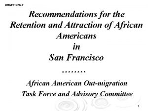 DRAFT ONLY Recommendations for the Retention and Attraction