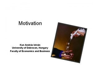 Motivation Kun Andrs Istvn University of Debrecen Hungary