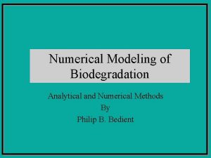 Numerical Modeling of Biodegradation Analytical and Numerical Methods