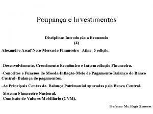 Poupana e Investimentos Disciplina Introduo a Economia 4