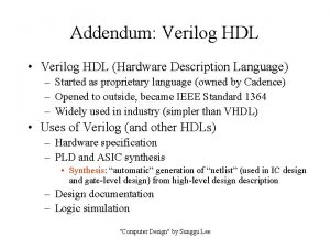 Addendum Verilog HDL Verilog HDL Hardware Description Language