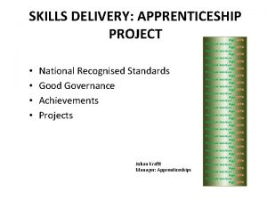 SKILLS DELIVERY APPRENTICESHIP PROJECT National Recognised Standards Good