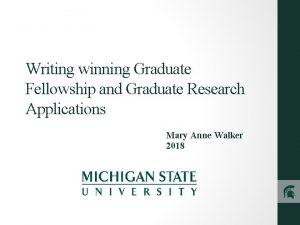Writing winning Graduate Fellowship and Graduate Research Applications