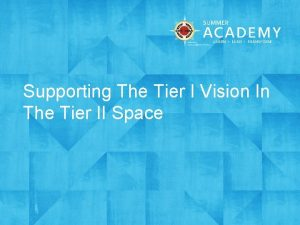 Supporting The Tier I Vision In The Tier