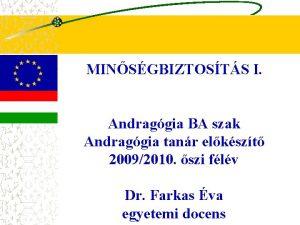 MINSGBIZTOSTS I Andraggia BA szak Andraggia tanr elkszt