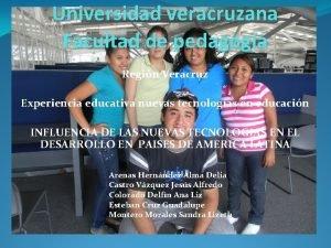 Universidad veracruzana Facultad de pedagoga Regin Veracruz Experiencia