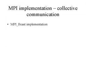 MPI implementation collective communication MPIBcast implementation Collective routines