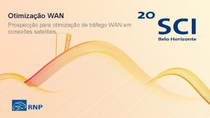 Otimizao WAN Prospeco para otimizao de trfego WAN