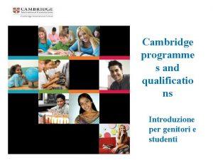 Cambridge programme s and qualificatio ns Introduzione per