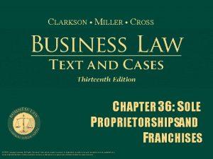 CLARKSON MILLER CROSS CHAPTER 36 SOLE PROPRIETORSHIPSAND FRANCHISES