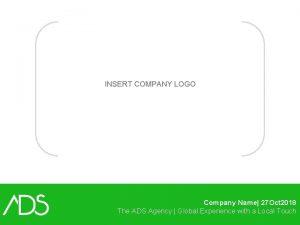 INSERT COMPANY LOGO Company Name 27 Oct 2018