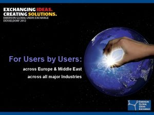 For Users by Users across Europe Middle East