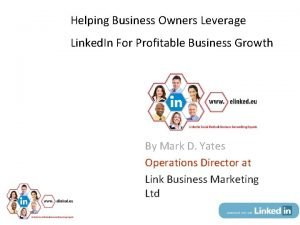 Helping Business Owners Leverage Linked In For Profitable