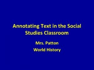 Annotating Text in the Social Studies Classroom Mrs