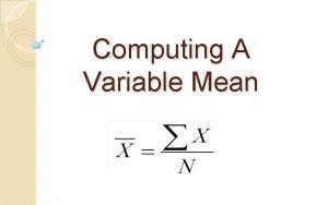 Computing A Variable Mean Computing A Variable Mean
