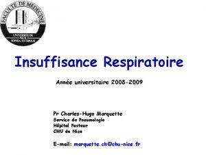 Insuffisance Respiratoire Anne universitaire 2008 2009 Pr CharlesHugo