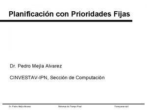 Planificacin con Prioridades Fijas Dr Pedro Meja Alvarez