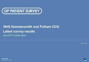 NHS Hammersmith and Fulham CCG Latest survey results
