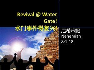 Revival Water Gate Revival Water Gate Revival Water