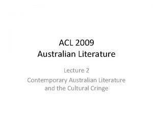 ACL 2009 Australian Literature Lecture 2 Contemporary Australian