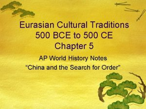 Eurasian Cultural Traditions 500 BCE to 500 CE