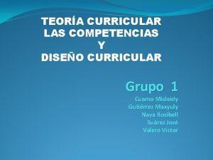 TEORA CURRICULAR LAS COMPETENCIAS Y DISEO CURRICULAR Grupo