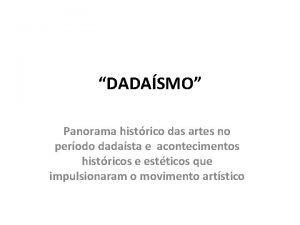 DADASMO Panorama histrico das artes no perodo dadasta
