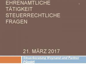 EHRENAMTLICHE TTIGKEIT STEUERRECHTLICHE FRAGEN 1 21 MRZ 2017