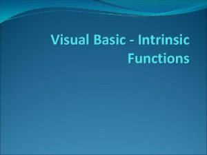 Visual Basic Intrinsic Functions Intrinsic Functions Precoded Functions