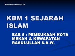 Andalus Corporation Pte Ltd KBM 1 SEJARAH ISLAM