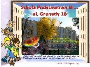 Szkoa Podstawowa Nr ul Grenady 16 Wszystkich modych