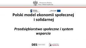 Polski model ekonomii spoecznej i solidarnej Przedsibiorstwo spoeczne
