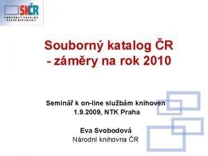Souborn katalog R zmry na rok 2010 Semin