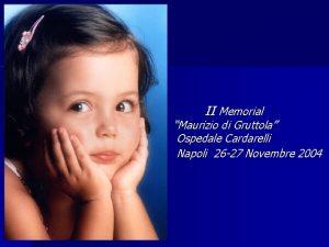 II Memorial Maurizio di Gruttola Ospedale Cardarelli Napoli